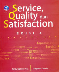 Service, Quality dan Satisfaction : edisi 4